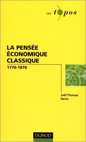 La pensée économique classique, 1776-1870