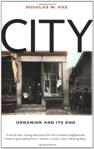 City: Urbanism and Its End (The Institution for Social...