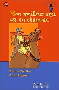 Mon meilleur ami est un chameau par Nadine Walter