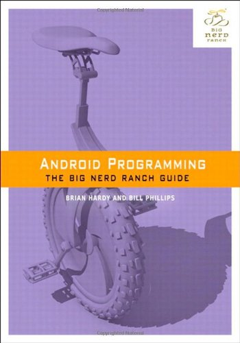 Android Programming: The Big Nerd Ranch Guide (Big Nerd Ranch Guides) [Paperback]