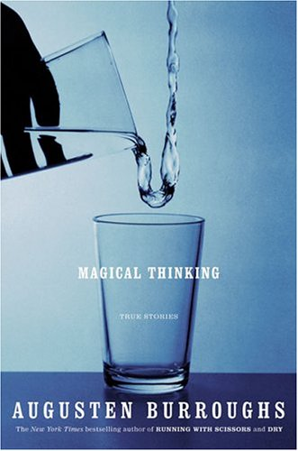 Magical Thinking: True Stories, Augusten Burroughs
