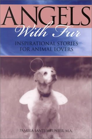Angels With Fur: Inspirational Stories for Animal Lovers