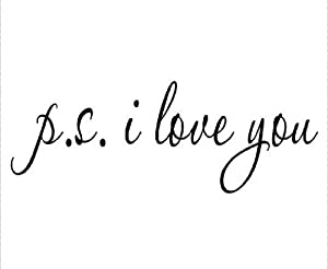 PS I Love You - Wall Art Decal - Home Decor - Famous & Inspirational Quotes from Wheeler3Designs