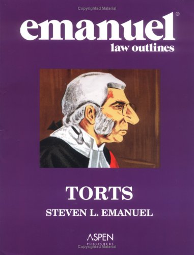 Emanuel Law Outlines: Torts, General Edition