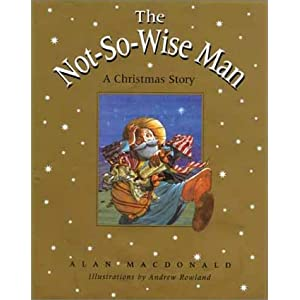 The Not-So-Wise Man: A Christmas Story