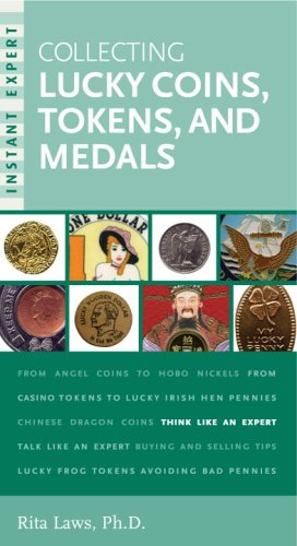 Instant Expert: Collecting Lucky Coins, Tokens, and Medals