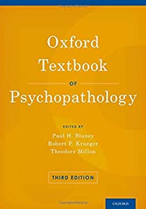 Oxford Textbook of Psychopathology (Oxford Textbooks in Clinical Psychology)