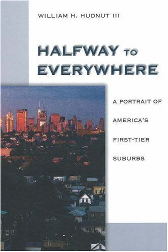Halfway to Everywhere: A Portrait of America's First Tier Suburbs