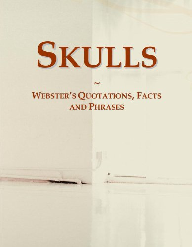 Skulls: Webster's Quotations, Facts and Phrases