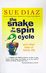 The Snake in the Spin Cycle: And Other Tales of Family Life