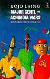 Major Gentl and the Achimota Wars (African Writers Series) (B. Kojo La