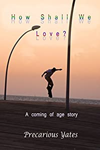 How Shall We Love? by Precarious Yates ebook deal
