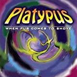 When Pus Comes to Shove by Platypus (1999-02-09)
