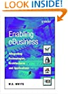 Enabling eBusiness - Integrating Technologies Architectures & Applications