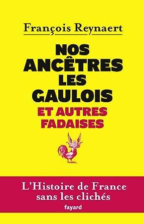[Le Livre de Poche] Nos ancêtres les Gaulois et autres fadaises 41Ra1xRSiHL._SY445_