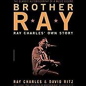 Brother Ray: Ray Charles' Own Story | [Ray Charles, David Ritz]