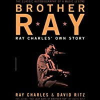 Brother Ray: Ray Charles' Own Story (       UNABRIDGED) by Ray Charles, David Ritz Narrated by Andrew L. Barnes