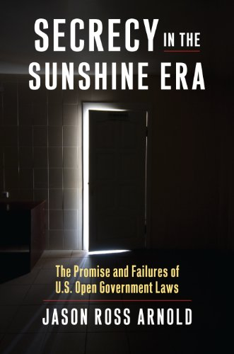 Sale alerts for University Press of Kansas Secrecy in the Sunshine Era: The Promise and Failures of U.S. Open Government Laws - Covvet