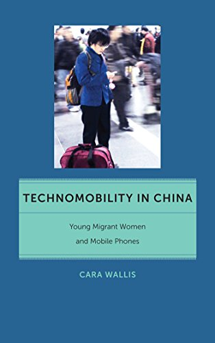 technomobility-in-china-young-migrant-women-and-mobile-phones-critical-cultural-communication