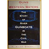 Guns on the Western Waters: The Story of River Gunboats in the Civil War (Civil War Paperbacks)