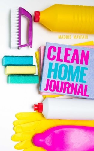Clean Home Journal [Mayfair, Maddie] (Tapa Blanda)