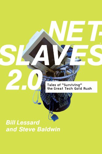 Net Slaves 2. 0: Tales of Surviving the Great Tech Gold Rush