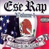 Ese Rap- La Vida De Un Chicano - Ese Rap 1