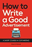 How to Write a Good Advertisement Victor O. Schwab