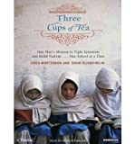 img - for Three Cups of Tea: One Man's Mission to Fight Terrorism and Build Nations One School at a Time [3 CUPS OF TEA] [UNABRIDGED] book / textbook / text book
