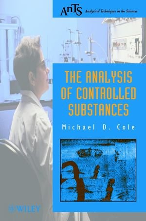 The Analysis of Controlled Substances (Analytical...