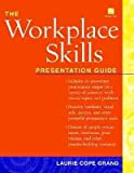 img - for [(The Workplace Skills Presentation Guide )] [Author: Laurie Cope Grand] [Jul-2000] book / textbook / text book
