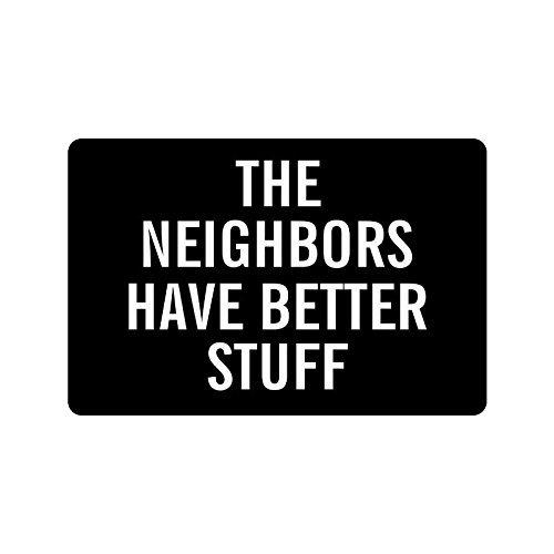 """23.6""""(L) x 15.7""""(W),3/16"""" thickness,Humorous Funny Saying & Quotes:The Neighbors Have Better Stuff Indoor/Outdoor Floor Mats Living Room Bedroom Doormat"""