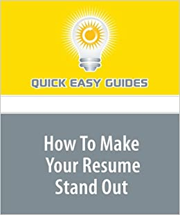 how to make your resume stand out easy guides