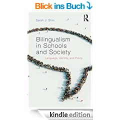 Bilingualism in Schools and Society: Language, Identity, and Policy