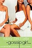Nobody Does it Better (Gossip Girl Novel)