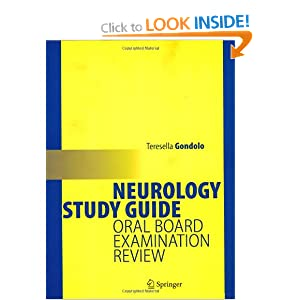 Neurology Study Guide: Oral Board Examination Review Teresella Gondolo