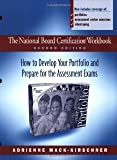 img - for The National Board Certification Workbook, Second Edition: How to Develop Your Portfolio and Prepare for the Assessment Exams by Mack-Kirschner, Adrienne 2 Workbook Edition [Paperback(2005)] book / textbook / text book