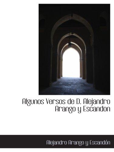 Algunos Versos de D. Alejandro Arango y Escandon
