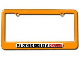 My Other Ride Is A Dragon License Plate Tag Frame - Color Orange