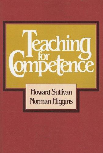 Teaching for Competence, Howard Sullivan, Norman Higgins