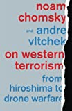 img - for On Western Terrorism: From Hiroshima to Drone Warfare book / textbook / text book