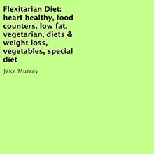 Flexitarian Diet (       UNABRIDGED) by Jake Murray Narrated by Jason Lovett