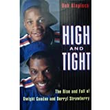 High and Tight:: The Rise and Fall of Dwight Gooden and Darryl Strawberry