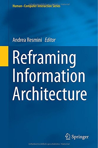 Reframing Information Architecture (Human-Computer Interaction Series)