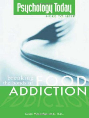 Breaking the Bonds of Food Addiction (a Psychology Today publication)