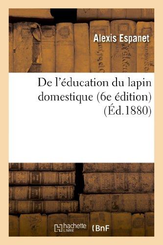 de L Education Du Lapin Domestique (6e Edition) (Sciences) (French Edition)