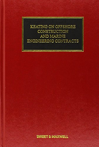 Keating on Offshore Construction and Marine Engineering Contracts