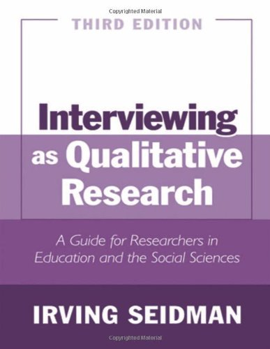 Interviewing as Qualitative Research: A Guide for Researchers in...