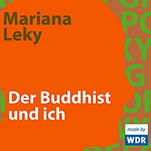 Amazon.com: Der Buddhist und ich (Audible Audio Edition): Mariana Leky
