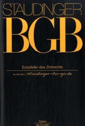 Eckpfeiler Des Zivilrechts (J.Von Staudingers Kommentar Zum Buergerlichen Gesetzbuch M.Einfuehrungsgesetz U.Nebengesetzen) (German Edition)
